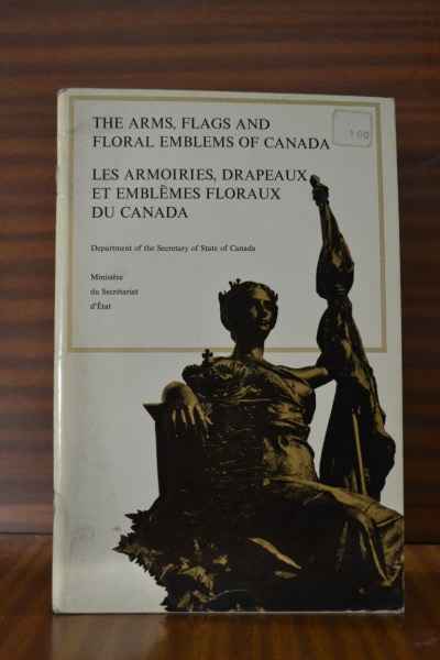 THE ARMS, FLAGS AND FLORAL EMBLEMS OF CANADA (Les Armoiries, drapeaux et emblèmes floraux du Canada)