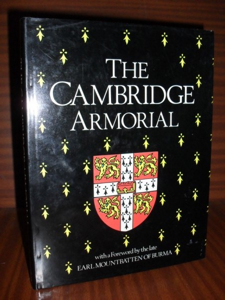 THE CAMBRIDGE ARMORIAL. Compiled by members of the Cambridge University Heraldic and Genealogical Society