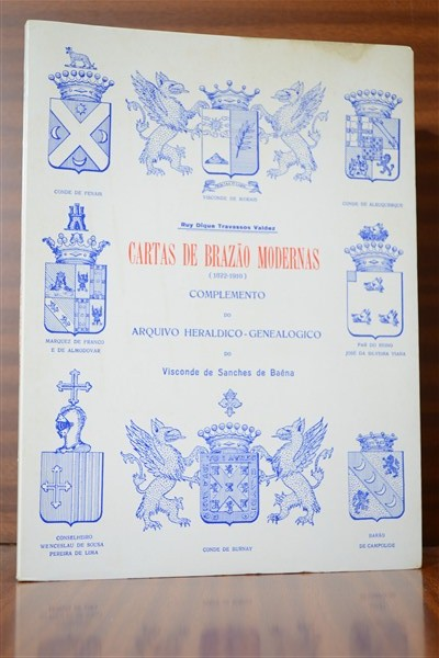 CARTAS DE BRAZÂO MODERNAS (1872-1910). Complemento do Arquivo Heraldico-Genealogico do Visconde de Sanches de Baêna