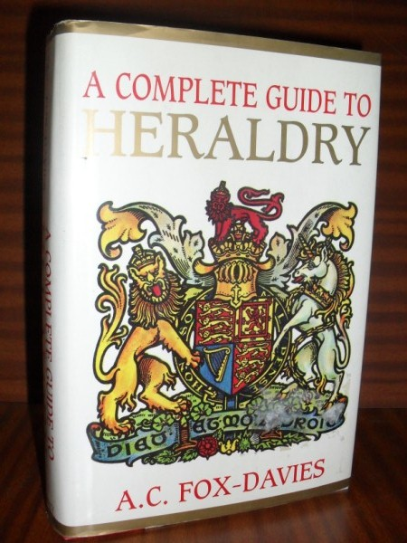 A COMPLETE GUIDE TO HERALDRY. Illustrated with eigth plates in color and nearly 800 other designs, mainly from drawings by Graham Johnston