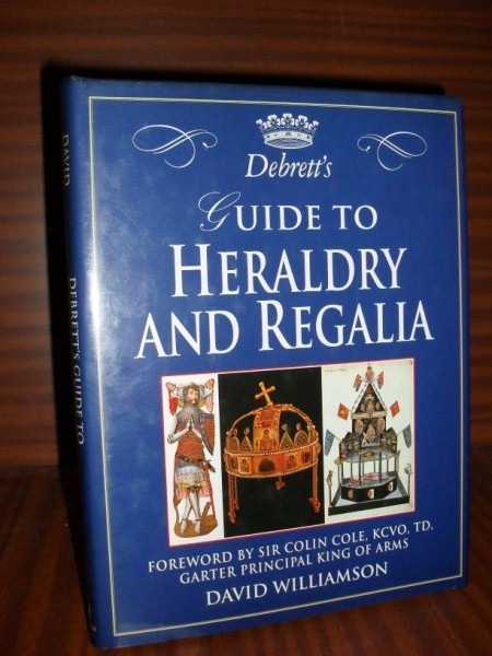 Debrett's GUIDE TO HERALDRY AND REGALIA. Foreword by Sir Colin Cole, Kcvo, Td, Garter Principal King of Arms