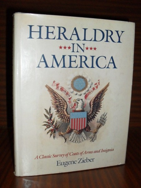 HERALDRY IN AMERICA. A classic survey of coats of arms and insignia. With over nine hundred and fifty illustrations. Classic 1895 edition