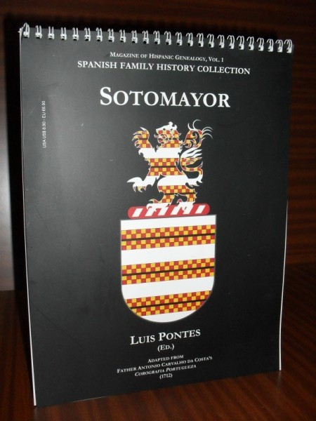 "MAGAZINE OF HISPANIC GENEALOGY, VOL. 1. SOTOMAYOR. Spanish Family History Collection. Adapted from Father Antonio Carvalho da Costa's ""Corografhia Portugueza"" (1712)"