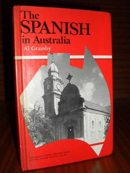 THE SPANISH IN AUSTRALIA. Australian ethnic heritage series